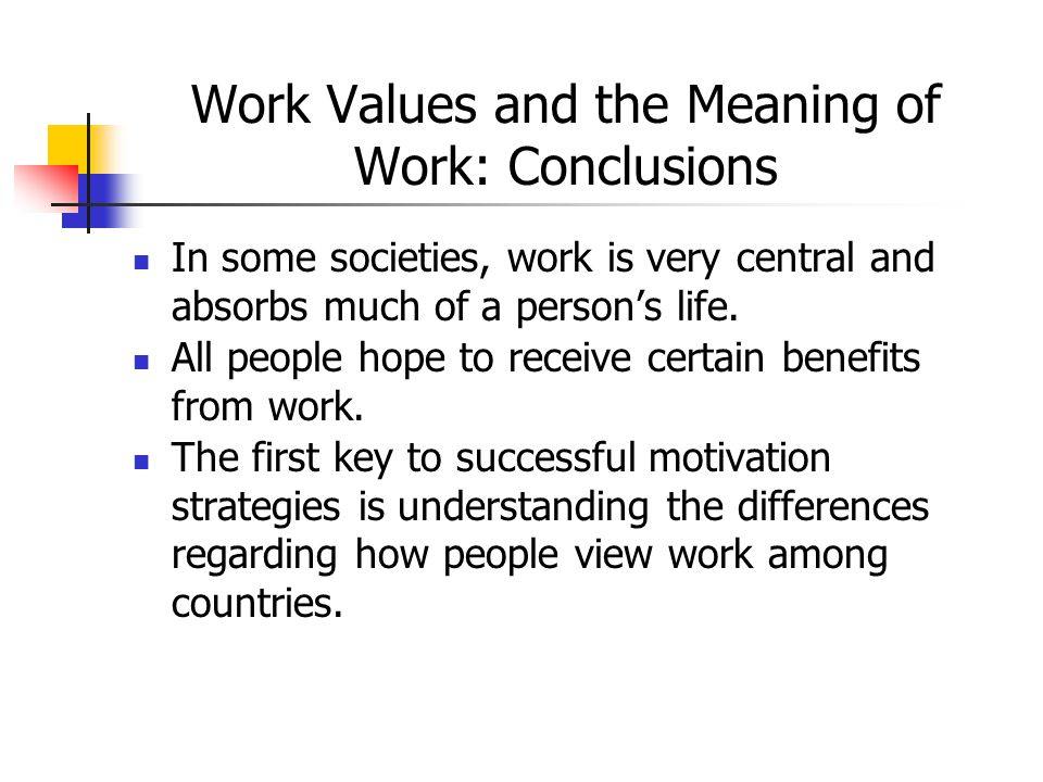 Work Values and the Meaning of Work: Conclusions