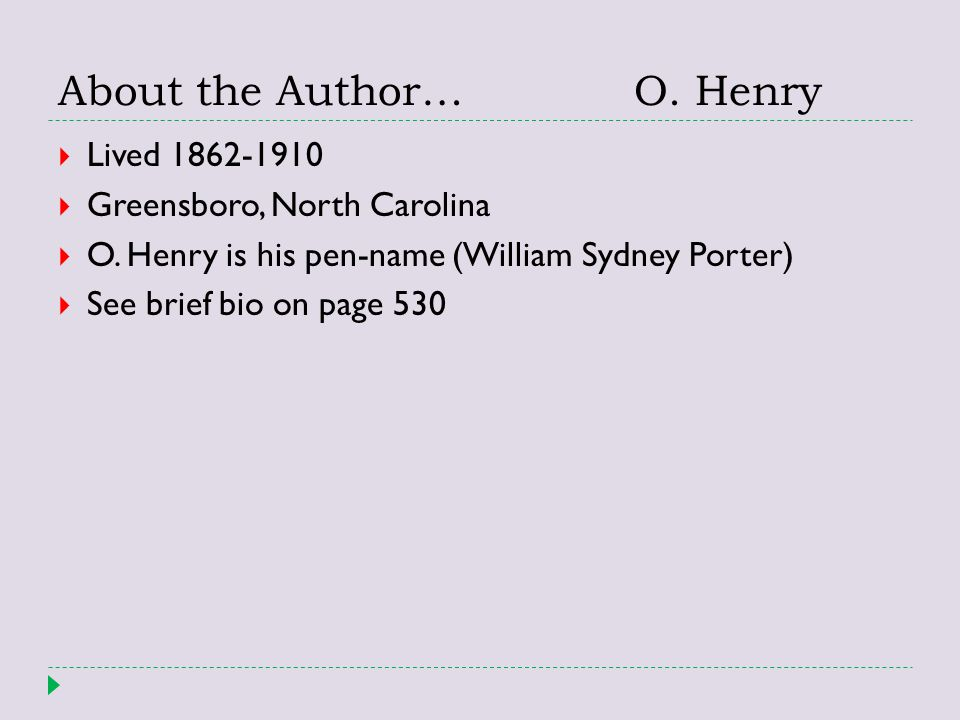 About the Author… O. Henry