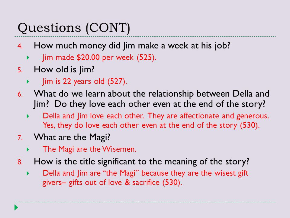 Questions (CONT) How much money did Jim make a week at his job