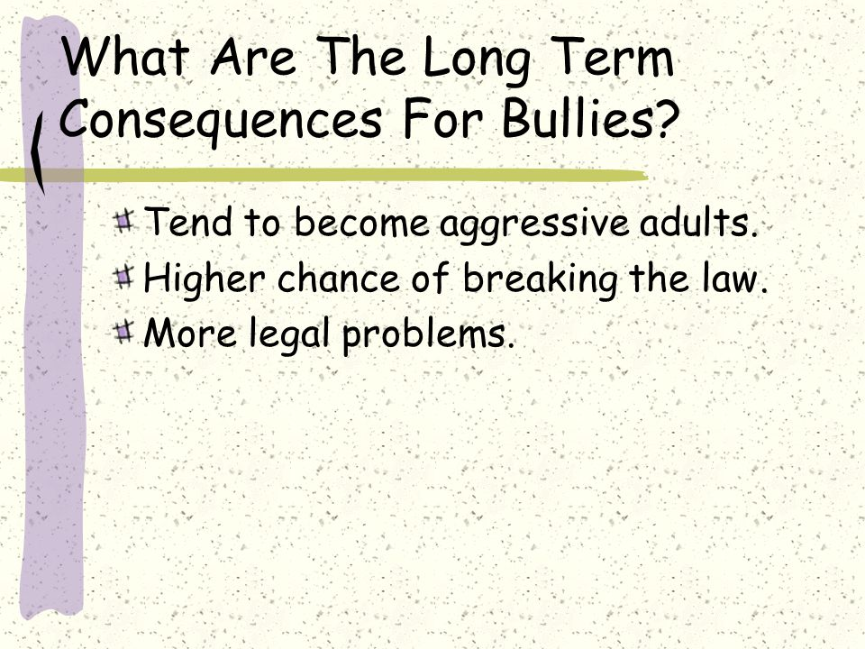 What Are The Long Term Consequences For Bullies