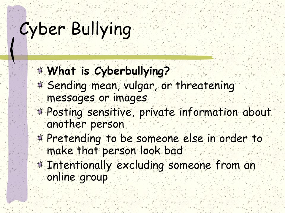 Cyber Bullying What is Cyberbullying