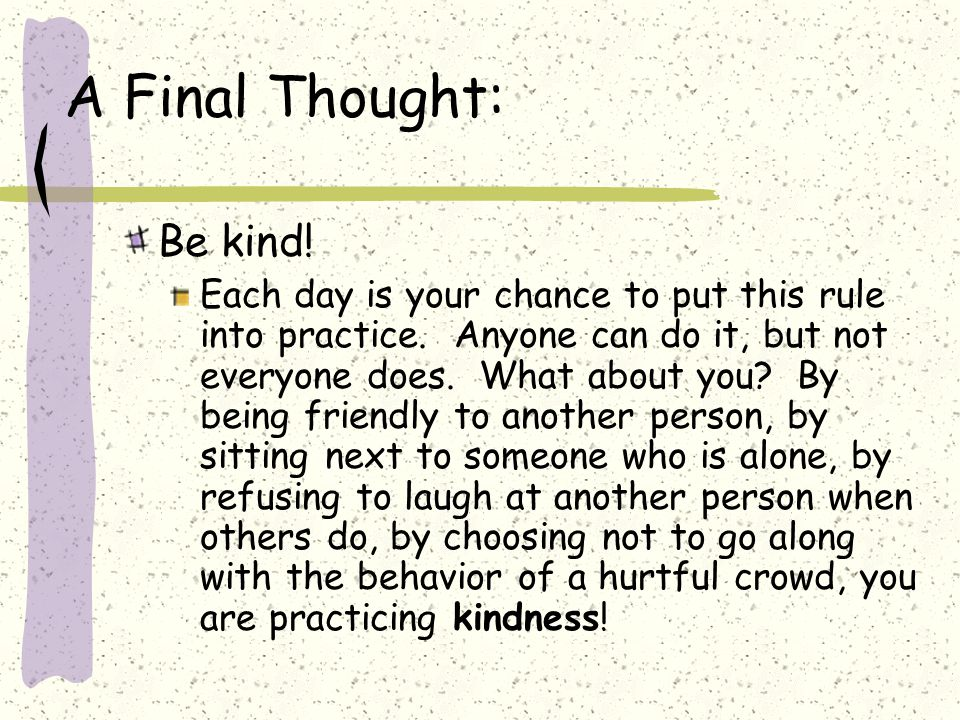 A Final Thought: Be kind!