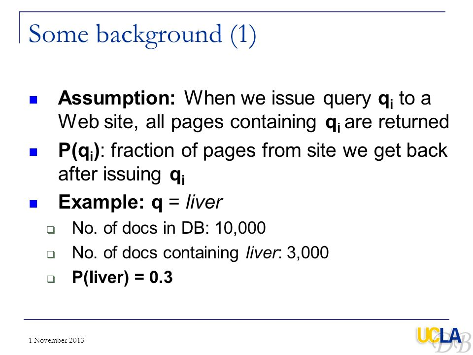 Some background (1) Assumption: When we issue query qi to a Web site, all pages containing qi are returned.