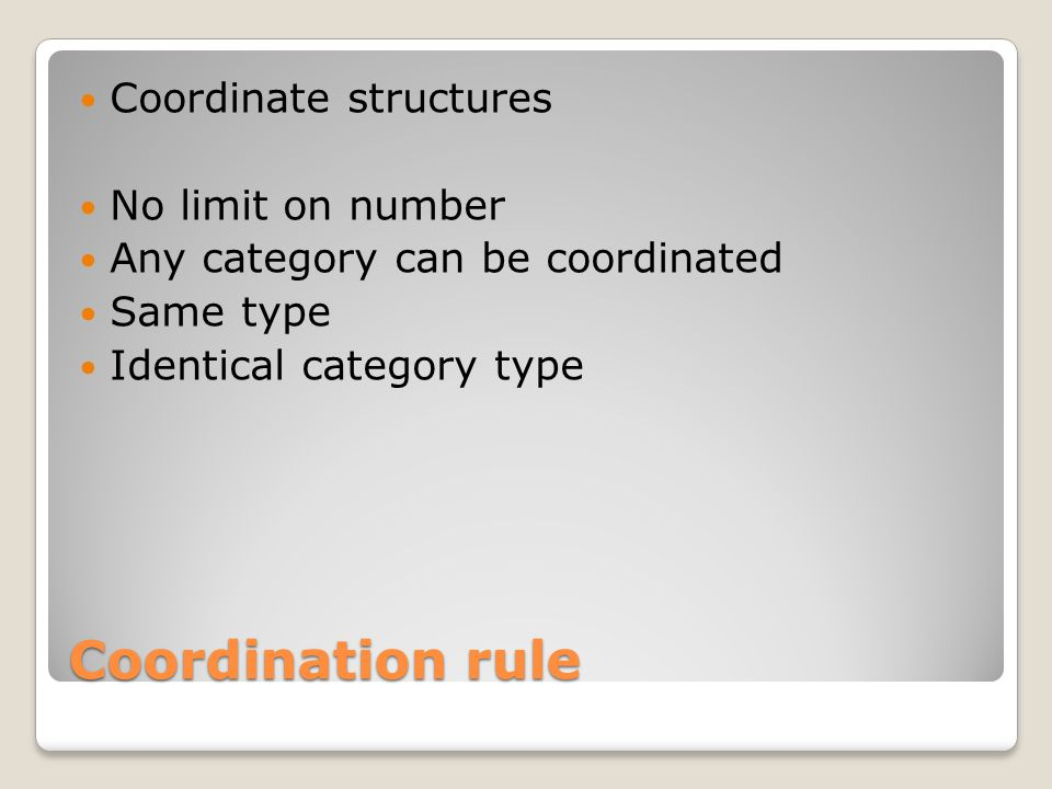 Coordination rule Coordinate structures No limit on number