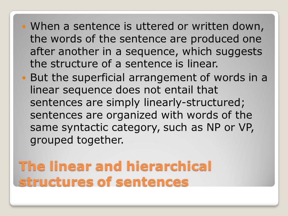 The linear and hierarchical structures of sentences
