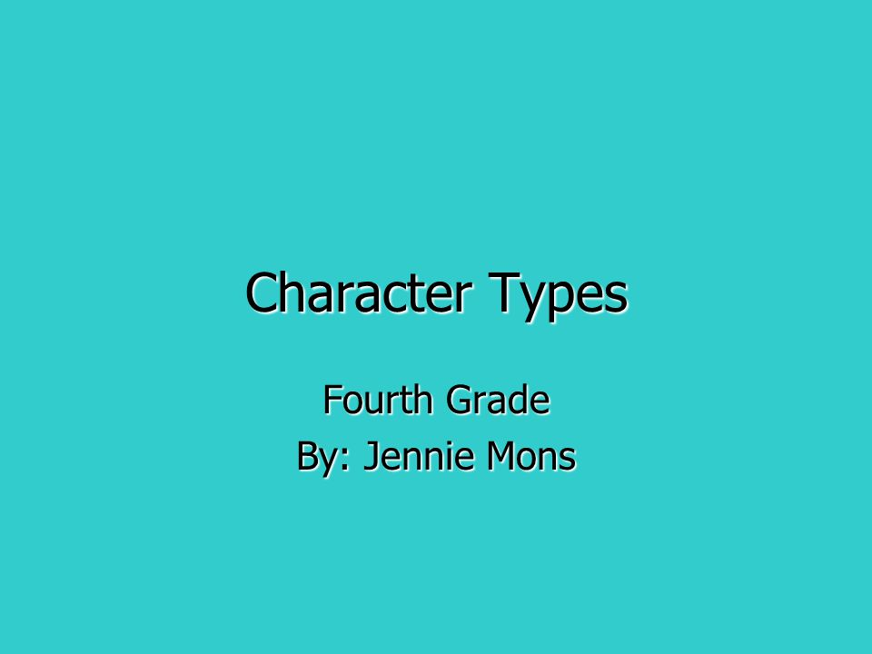 Fourth Grade By: Jennie Mons