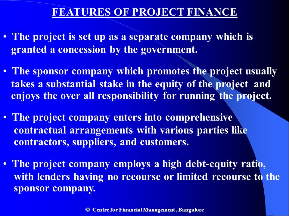 FEATURES OF PROJECT FINANCE