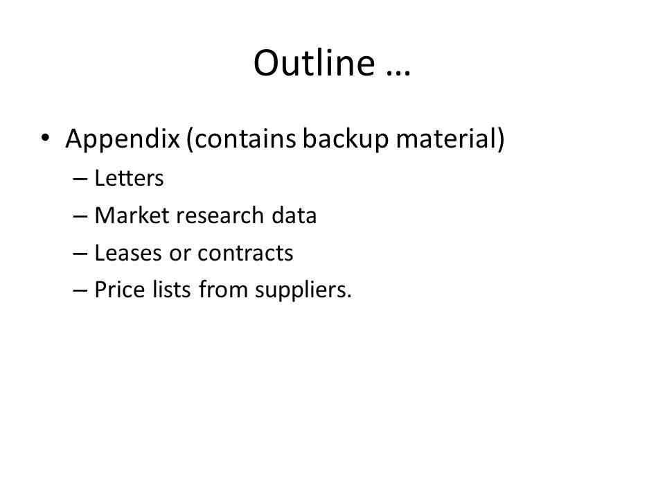 Outline … Appendix (contains backup material) Letters