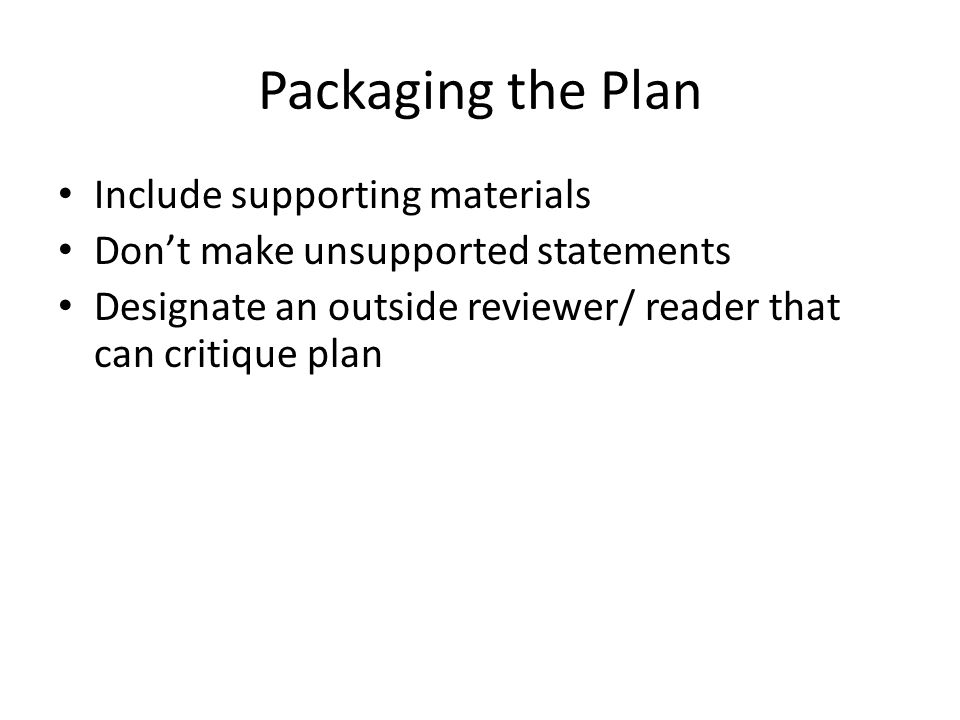 Packaging the Plan Include supporting materials