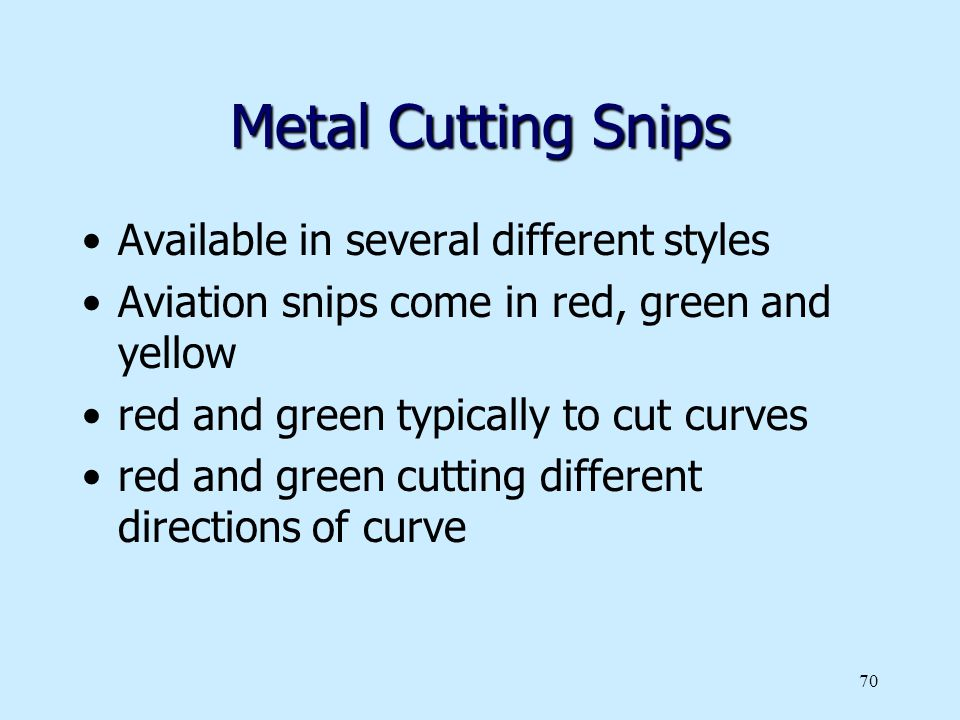 Metal Cutting Snips Available in several different styles