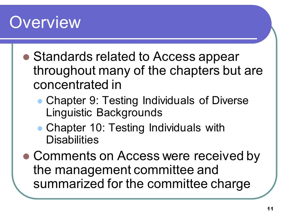 Overview Standards related to Access appear throughout many of the chapters but are concentrated in.