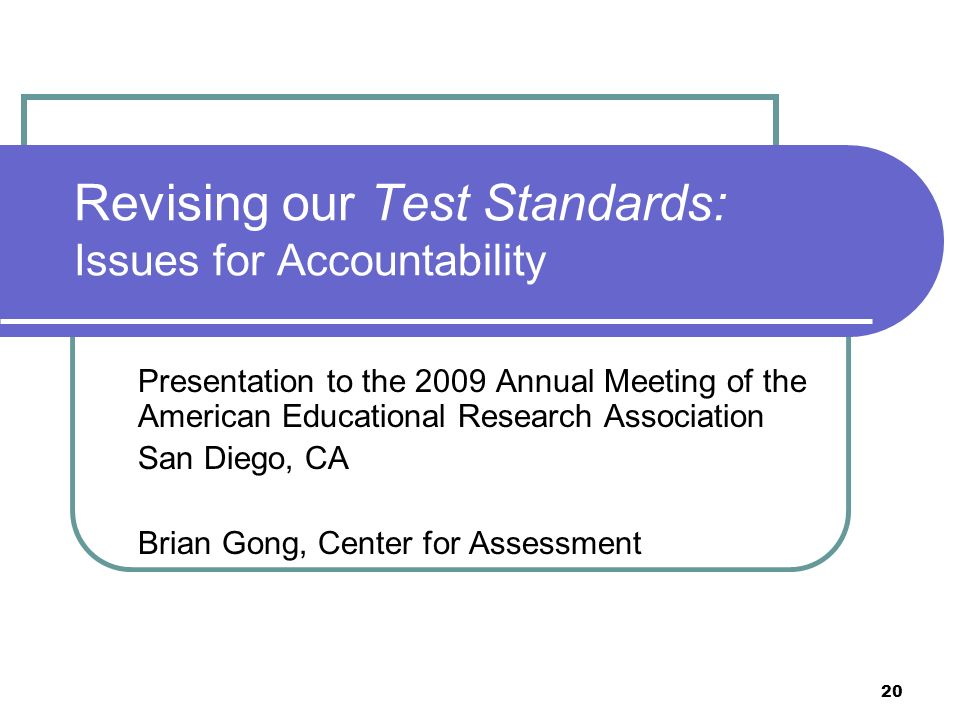 Revising our Test Standards: Issues for Accountability