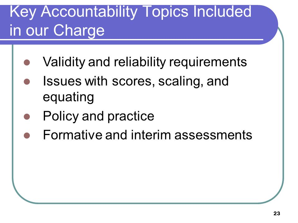 Key Accountability Topics Included in our Charge