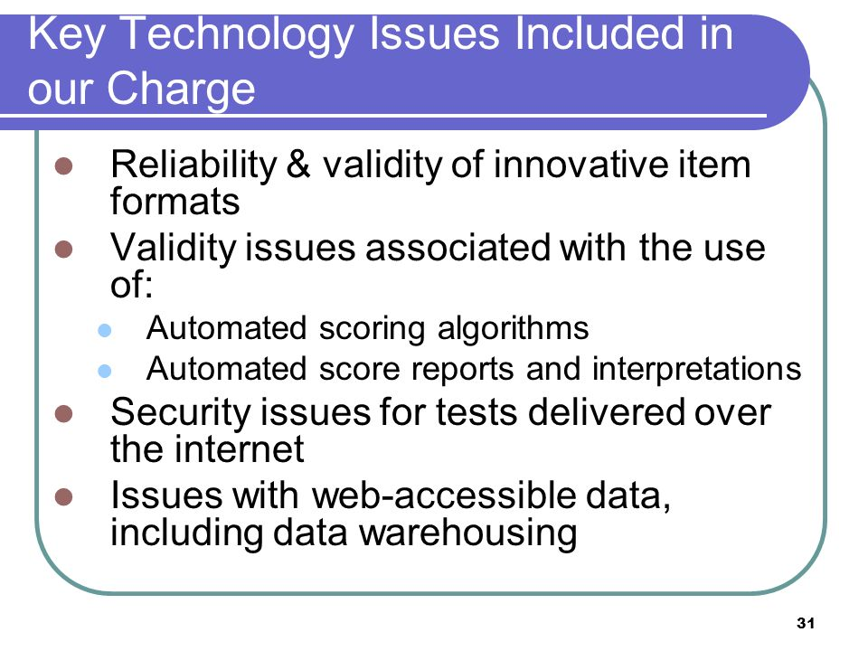 Key Technology Issues Included in our Charge