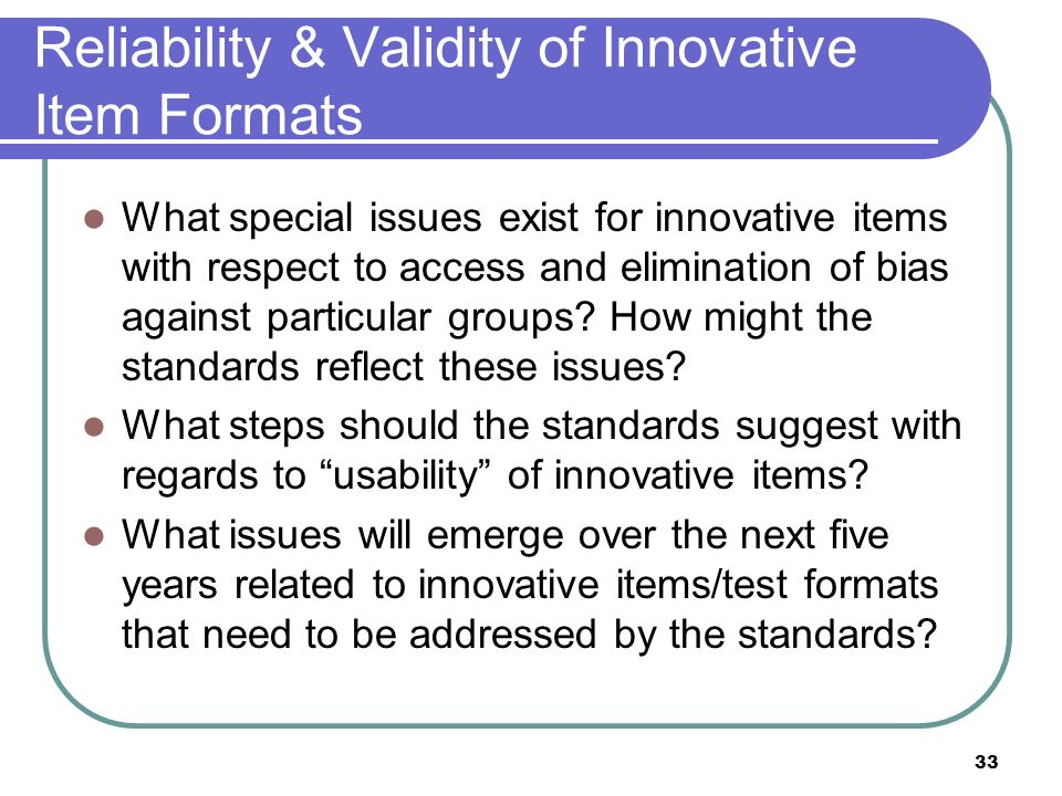 Reliability & Validity of Innovative Item Formats