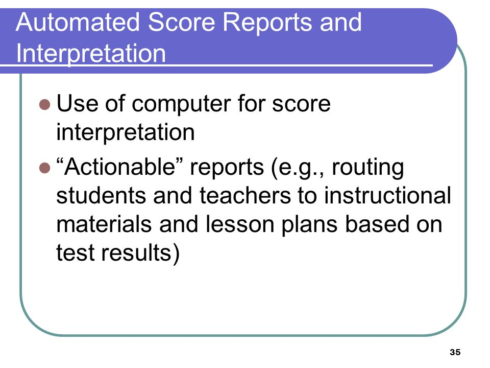 Automated Score Reports and Interpretation