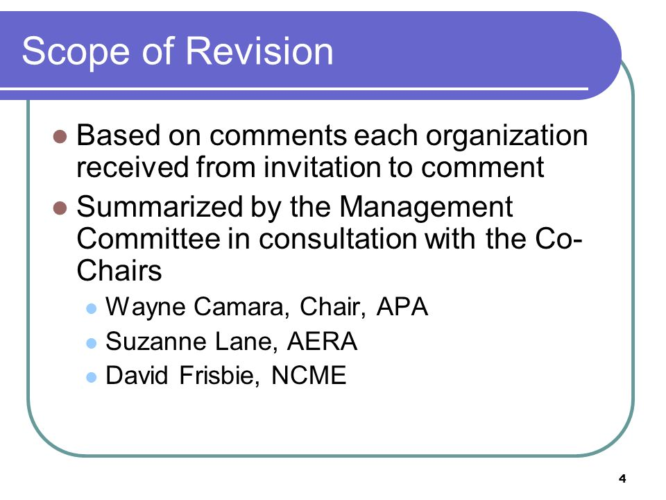Scope of Revision Based on comments each organization received from invitation to comment.