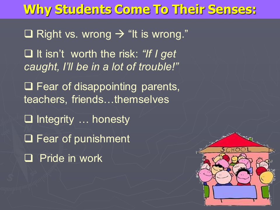 Why Students Come To Their Senses: