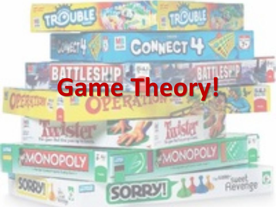 Game Theory!  - ppt download