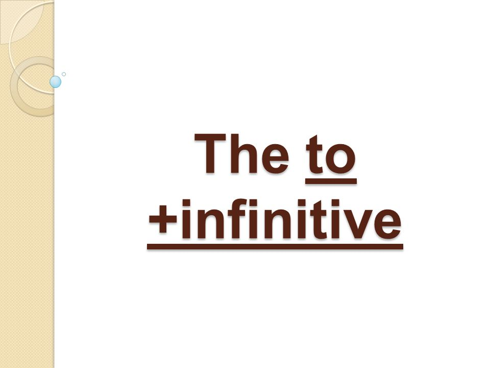 The to +infinitive