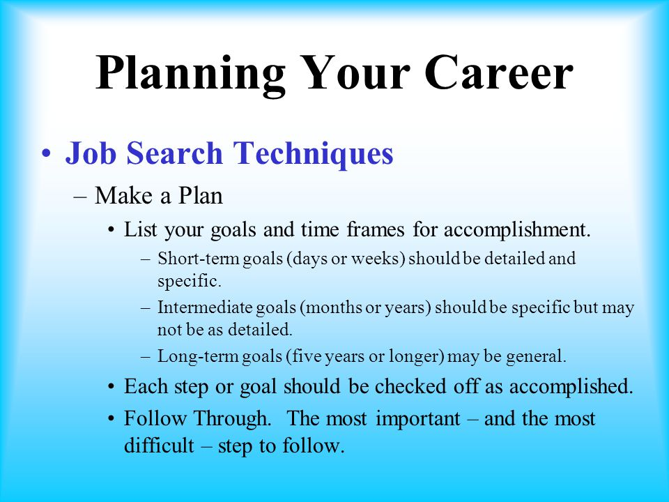 planning your career job search techniques make a plan