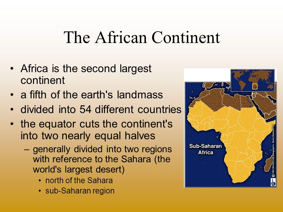 The African Continent Africa is the second largest continent