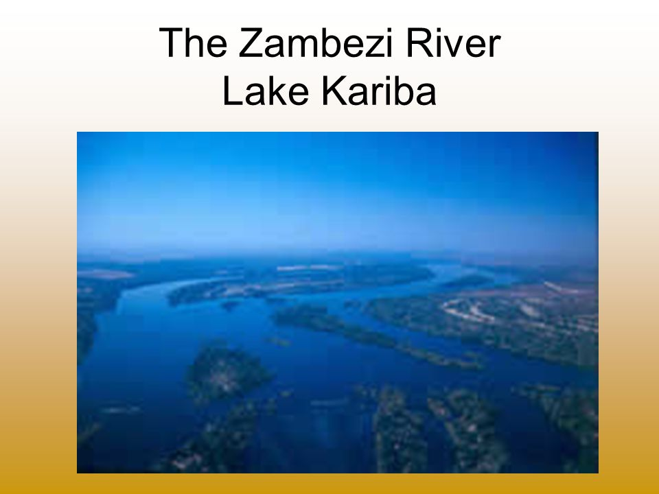 The Zambezi River Lake Kariba