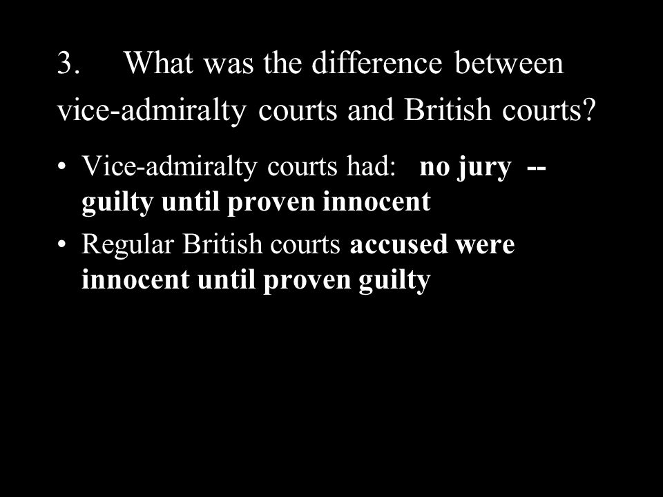 3. What was the difference between vice-admiralty courts and British courts