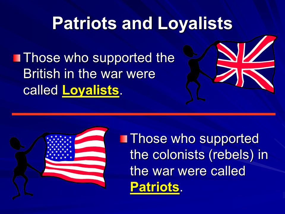 Patriots and Loyalists