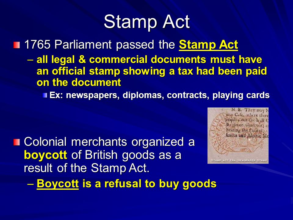 Stamp Act 1765 Parliament passed the Stamp Act