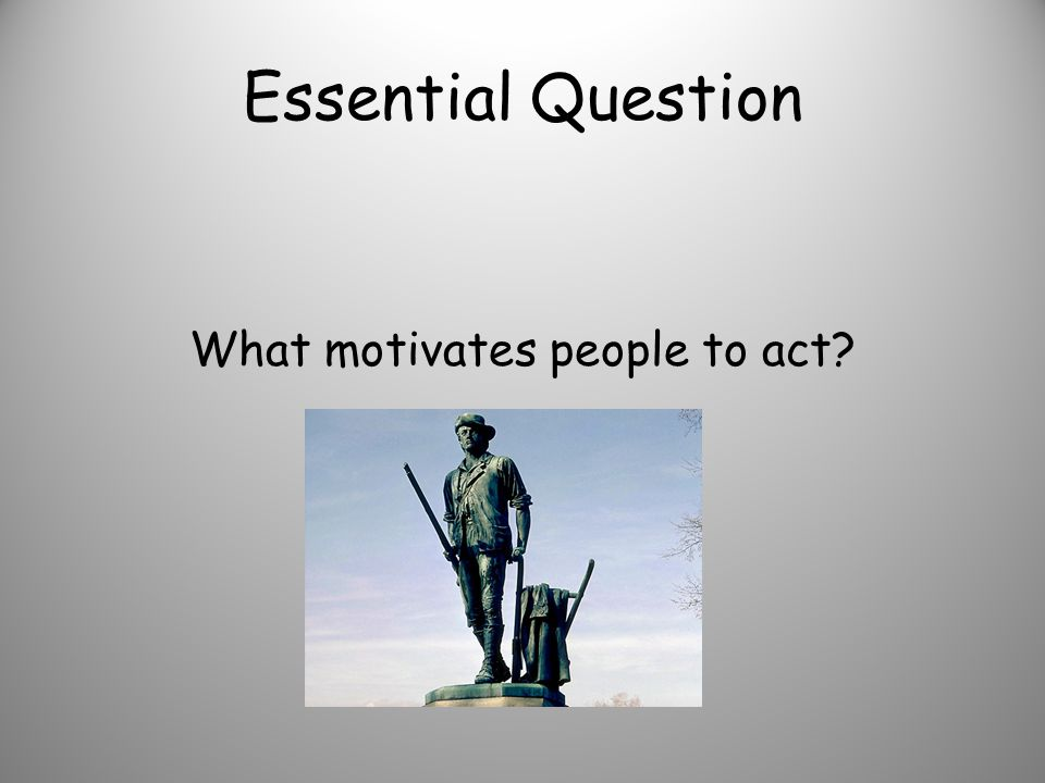 What motivates people to act