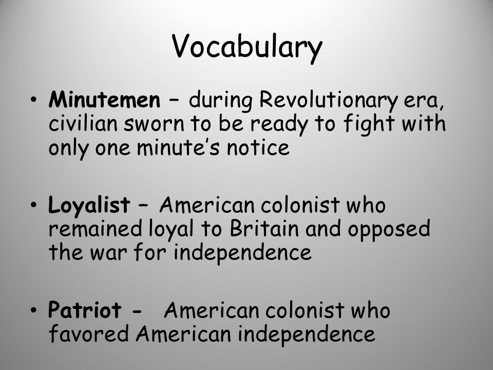 Vocabulary Minutemen – during Revolutionary era, civilian sworn to be ready to fight with only one minute's notice.