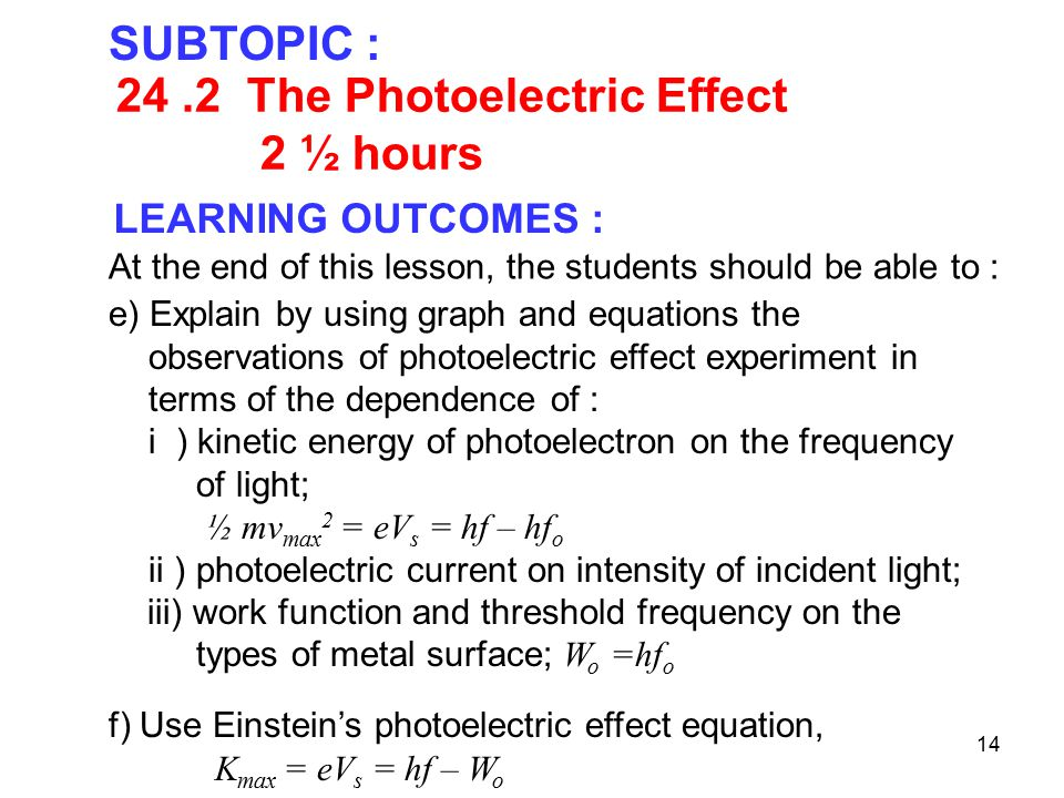 24 .2 The Photoelectric Effect 2 ½ hours