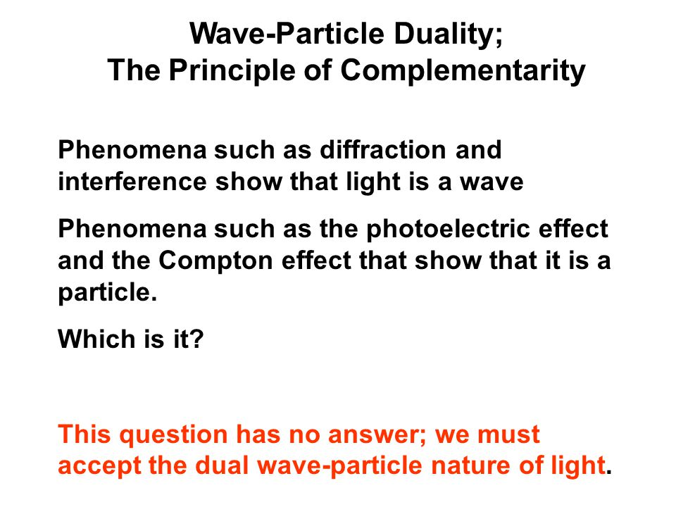 Wave-Particle Duality; The Principle of Complementarity