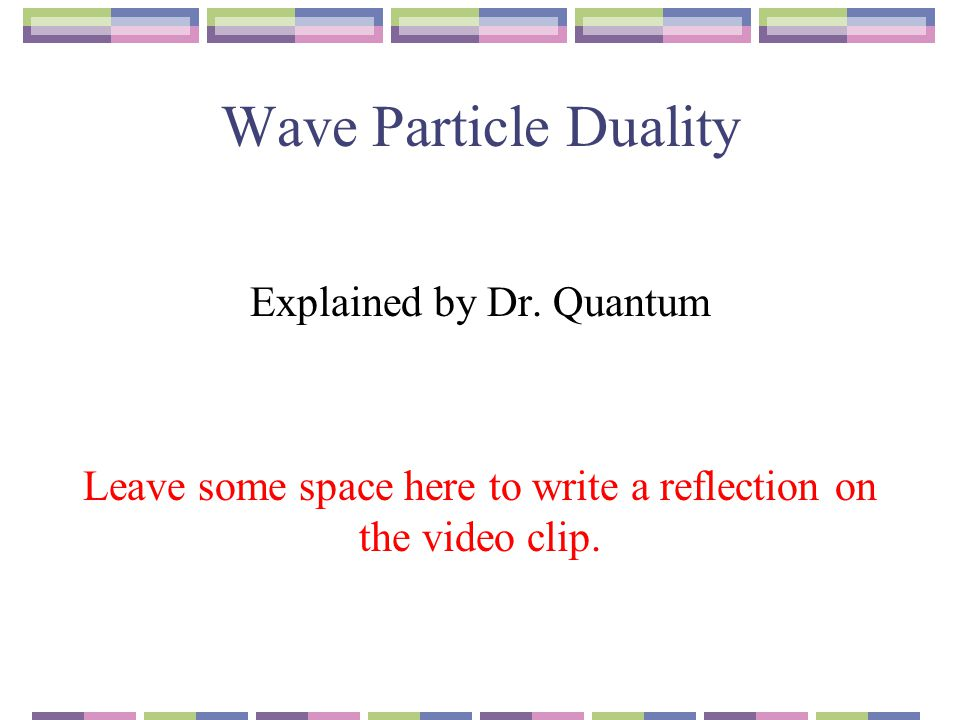 Wave Particle Duality Explained by Dr.
