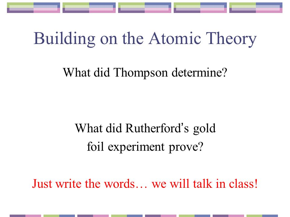Building on the Atomic Theory