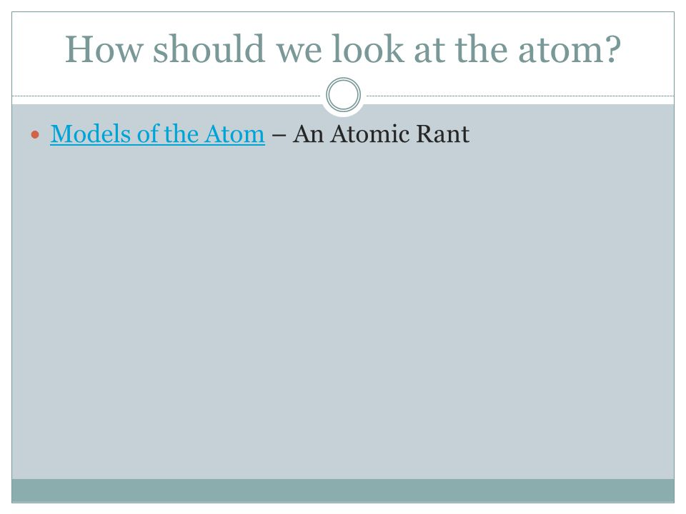 How should we look at the atom