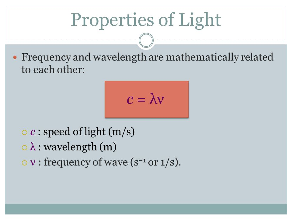 Properties of Light c = λν