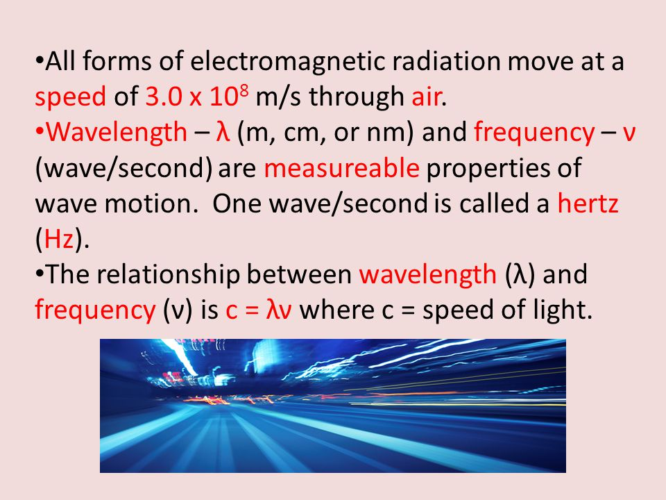 All forms of electromagnetic radiation move at a speed of 3