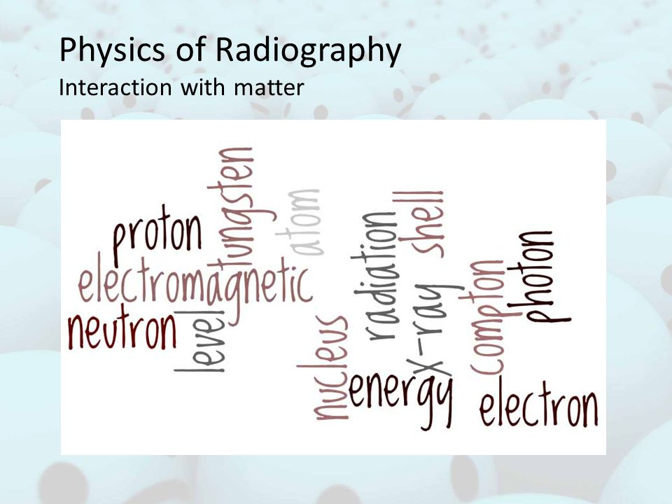 Physics of Radiography