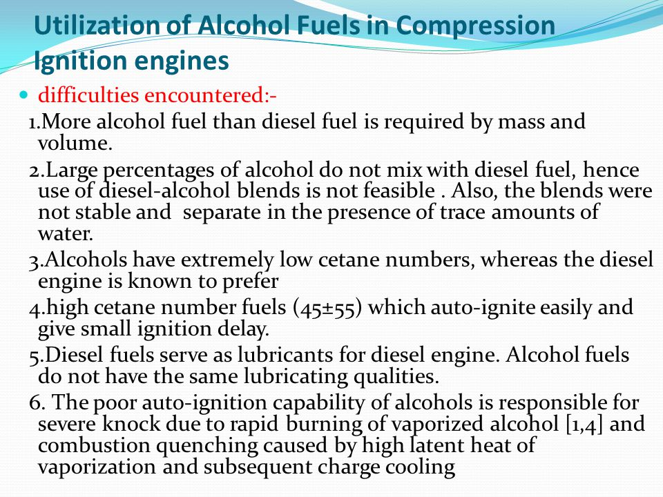 Utilization of Alcohol Fuels in Compression Ignition engines