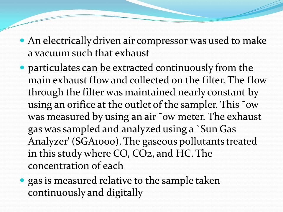 An electrically driven air compressor was used to make a vacuum such that exhaust
