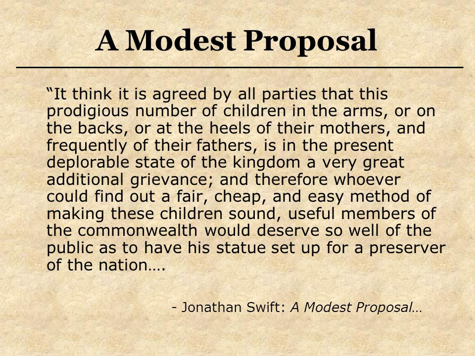 a modest proposal 4 A summary of paragraphs 1-7 in jonathan swift's a modest proposal learn exactly what happened in this chapter, scene, or section of a modest proposal and what it means perfect for acing essays, tests, and quizzes, as well as for writing lesson plans.