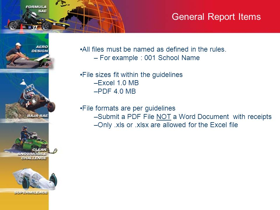 General Report Items All files must be named as defined in the rules.