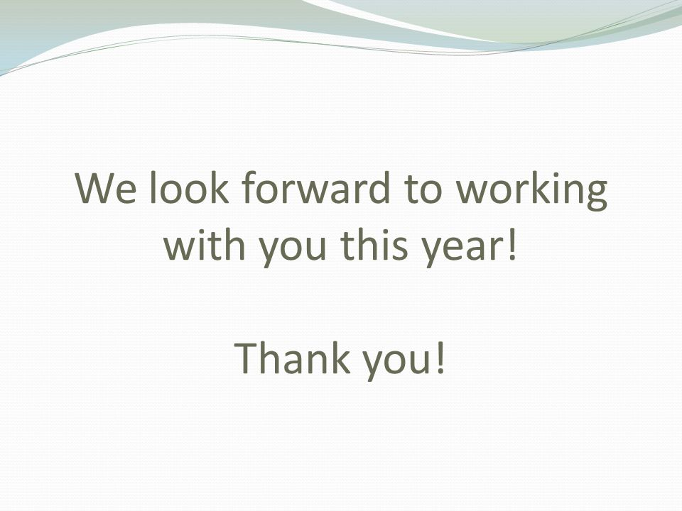 We look forward to working with you this year! Thank you!
