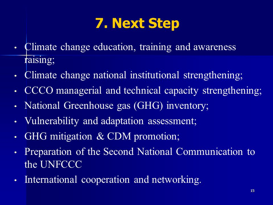 7. Next Step Climate change education, training and awareness raising;