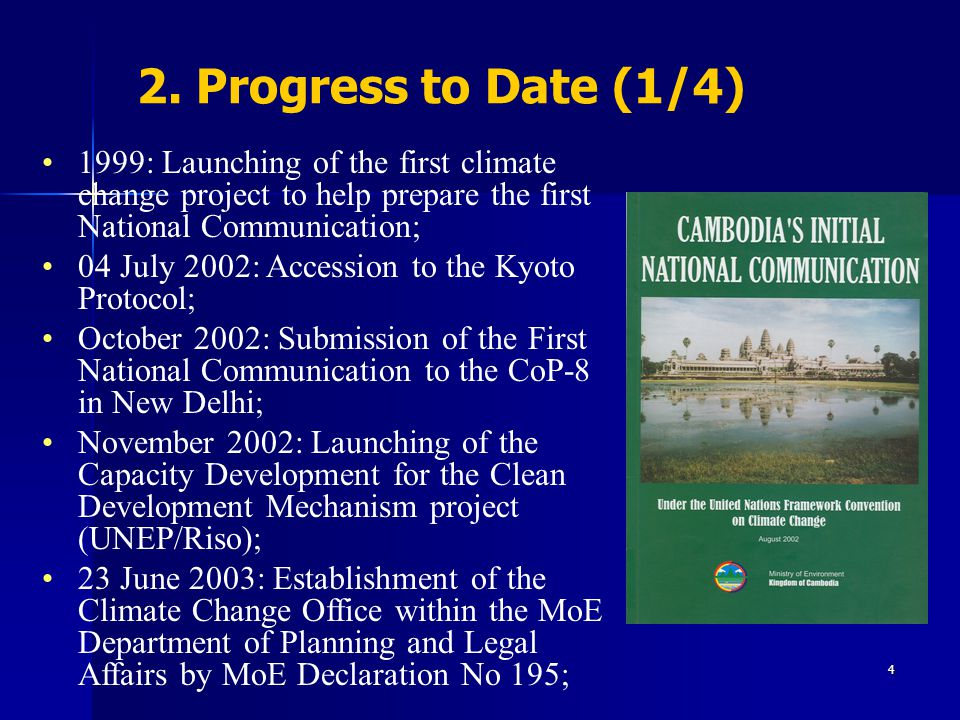 2. Progress to Date (1/4) 1999: Launching of the first climate change project to help prepare the first National Communication;
