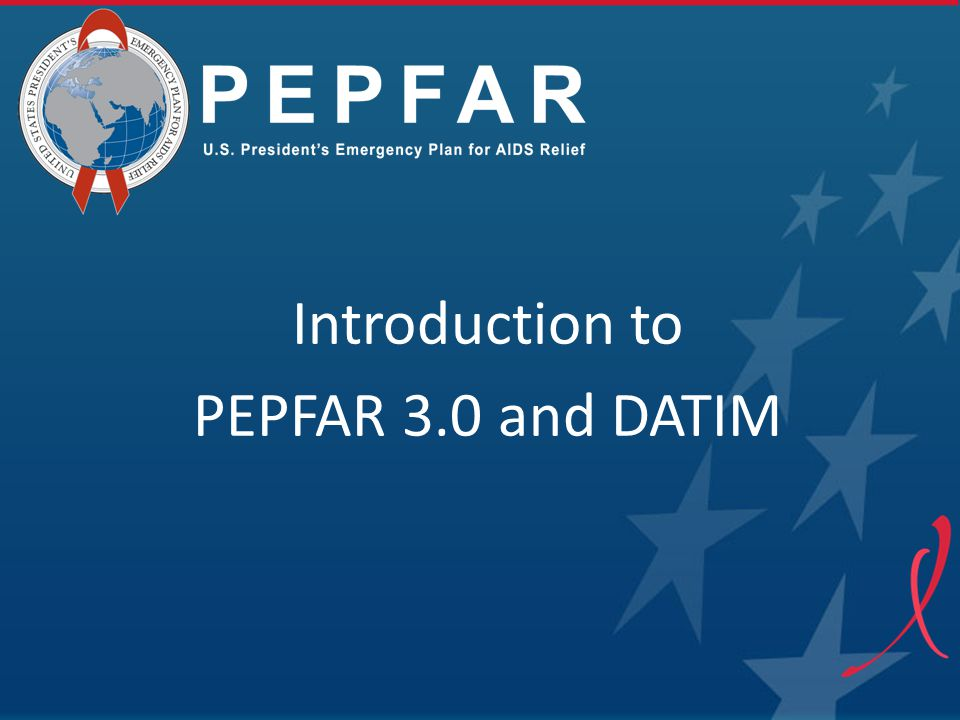 Introduction to PEPFAR 3.0 and DATIM