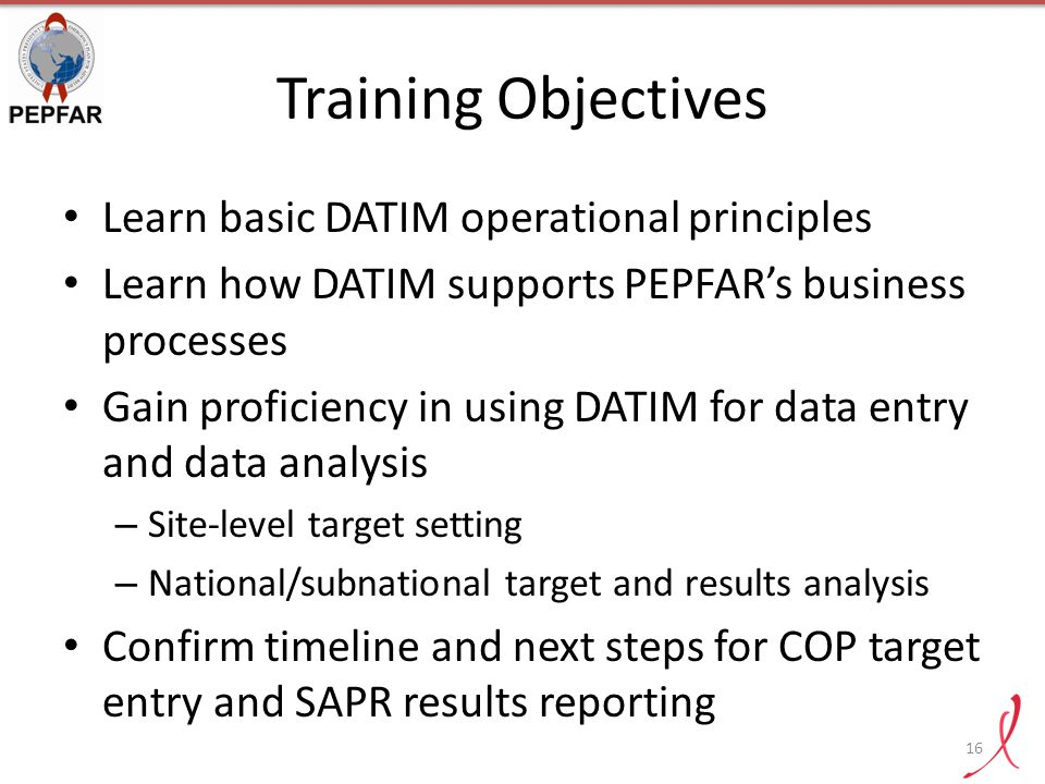Training Objectives Learn basic DATIM operational principles