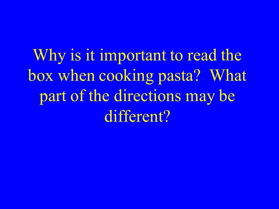 Why is it important to read the box when cooking pasta